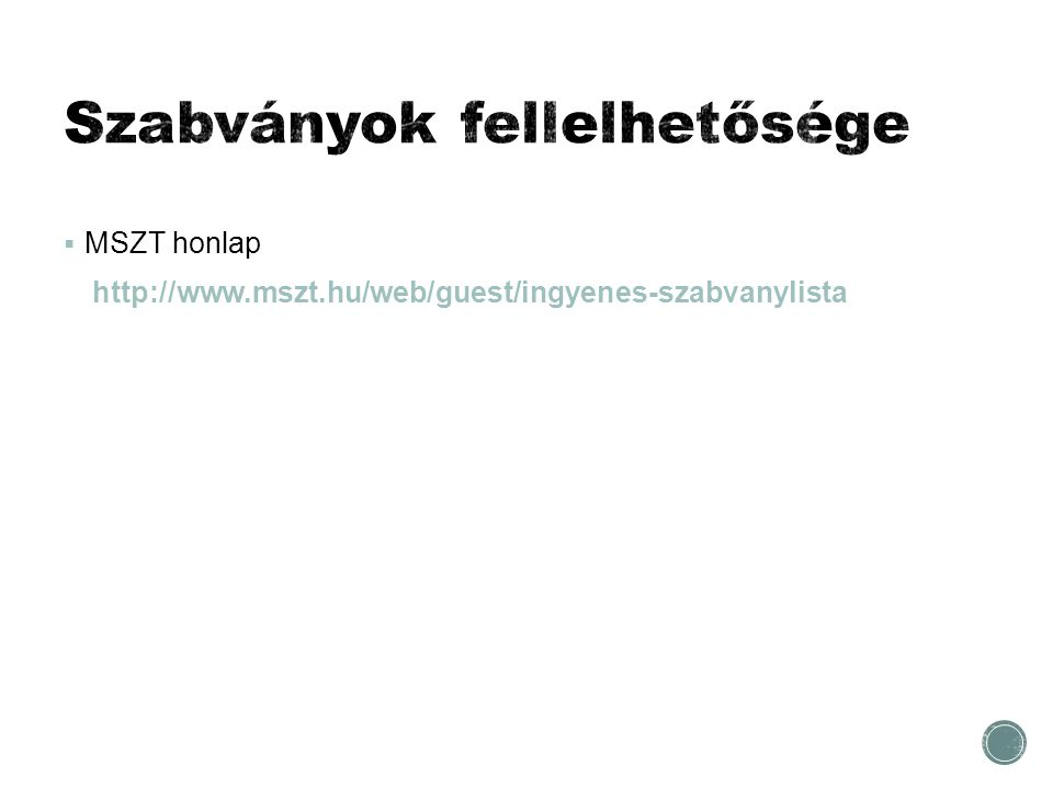  MSZT honlap http://www.mszt.hu/web/guest/ingyenes-szabvanylista