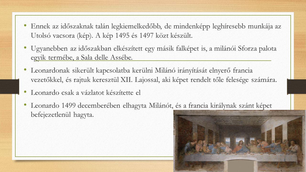 Ennek az időszaknak talán legkiemelkedőbb, de mindenképp leghíresebb munkája az Utolsó vacsora (kép). A kép 1495 és 1497 közt készült. Ugyanebben az i