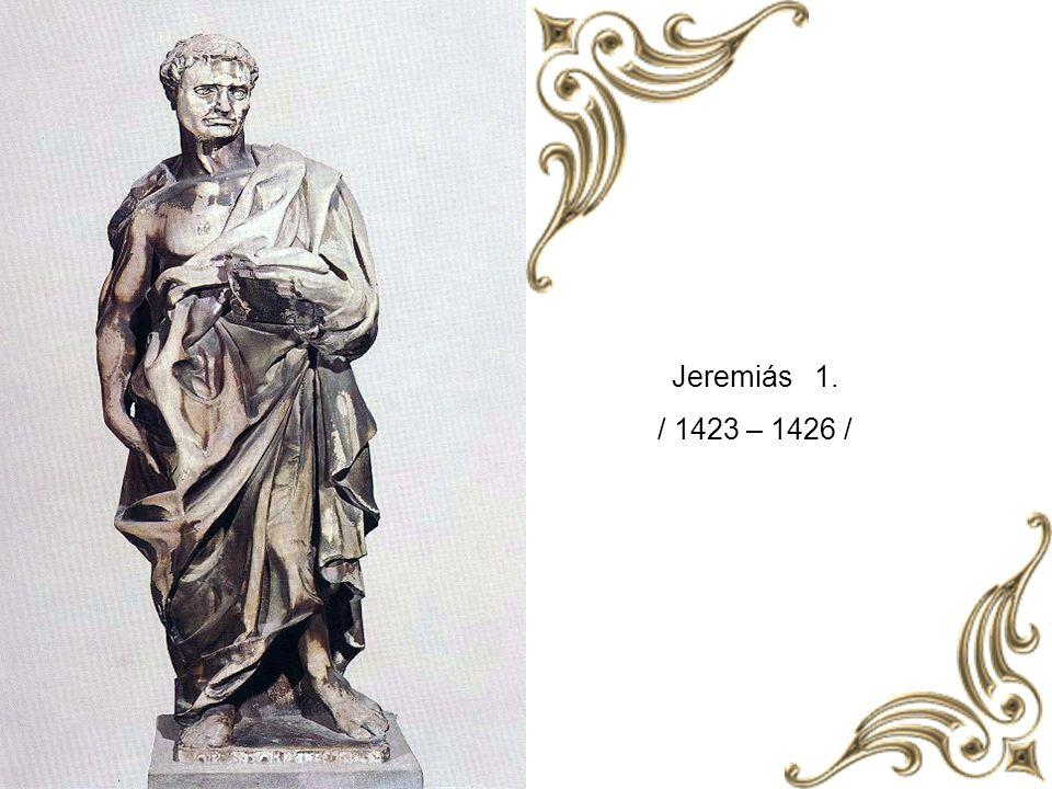 Jeremiás 1. / 1423 – 1426 /