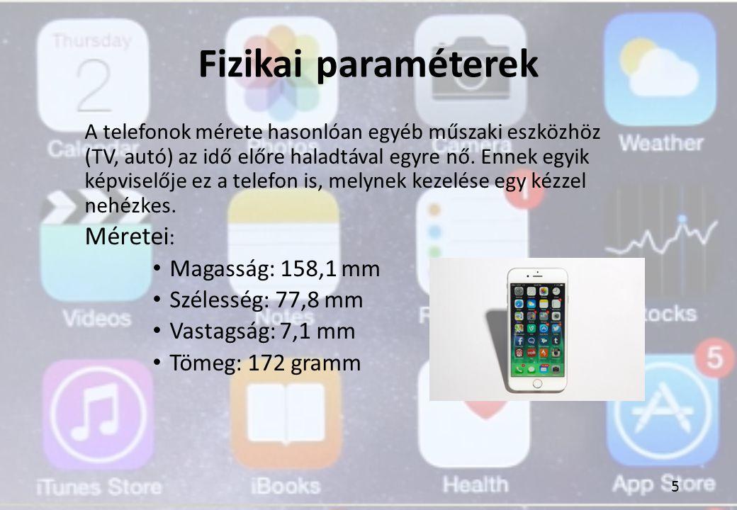 Fizikai paraméterek A telefonok mérete hasonlóan egyéb műszaki eszközhöz (TV, autó) az idő előre haladtával egyre nő. Ennek egyik képviselője ez a tel