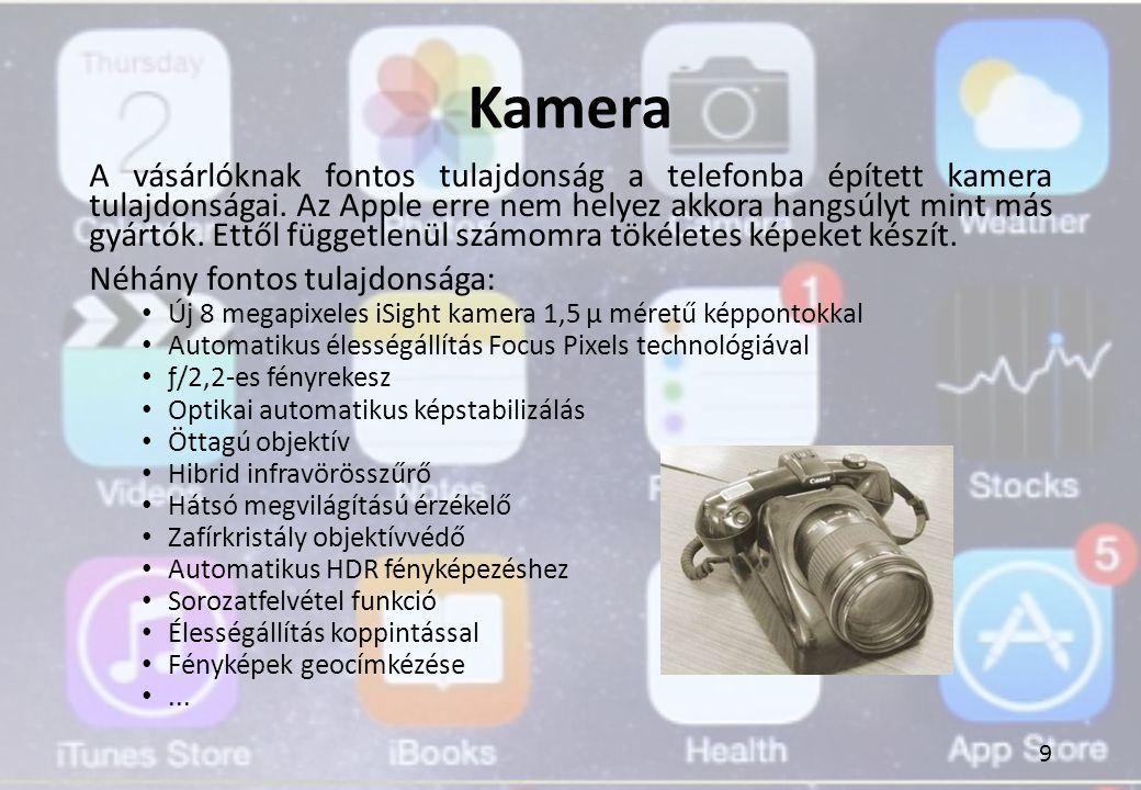 Kamera A vásárlóknak fontos tulajdonság a telefonba épített kamera tulajdonságai. Az Apple erre nem helyez akkora hangsúlyt mint más gyártók. Ettől fü
