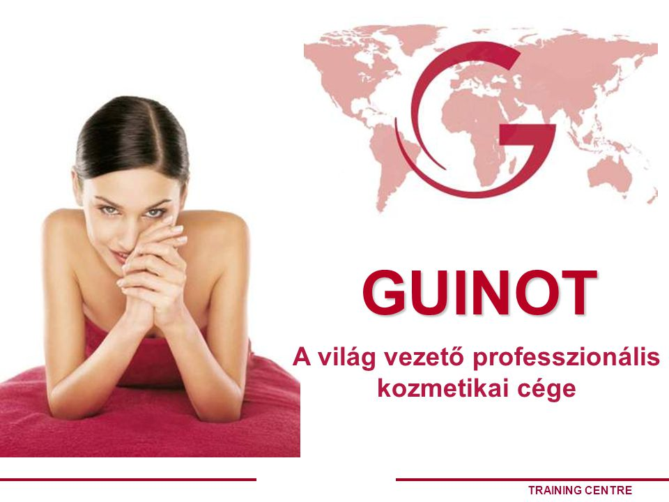 TRAINING CENTRE GUINOT A világ vezető professzionális kozmetikai cége