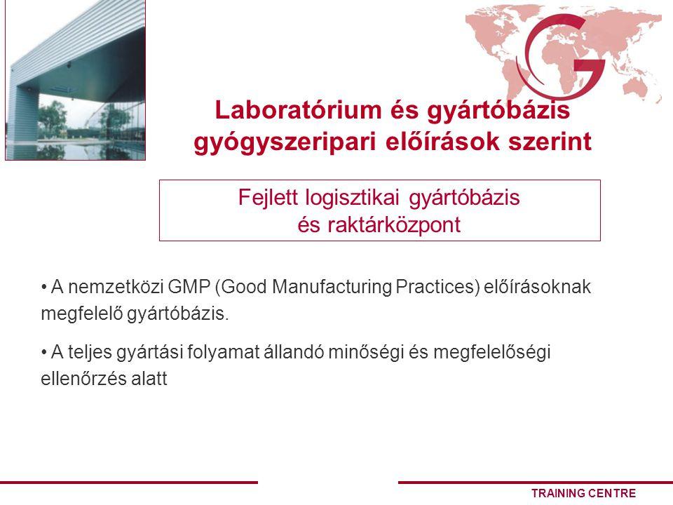 TRAINING CENTRE A nemzetközi GMP (Good Manufacturing Practices) előírásoknak megfelelő gyártóbázis.
