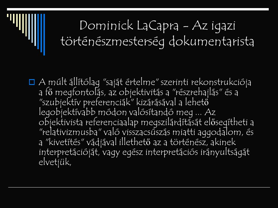 Dominick LaCapra - Az igazi történészmesterség dokumentarista  A múlt állítólag