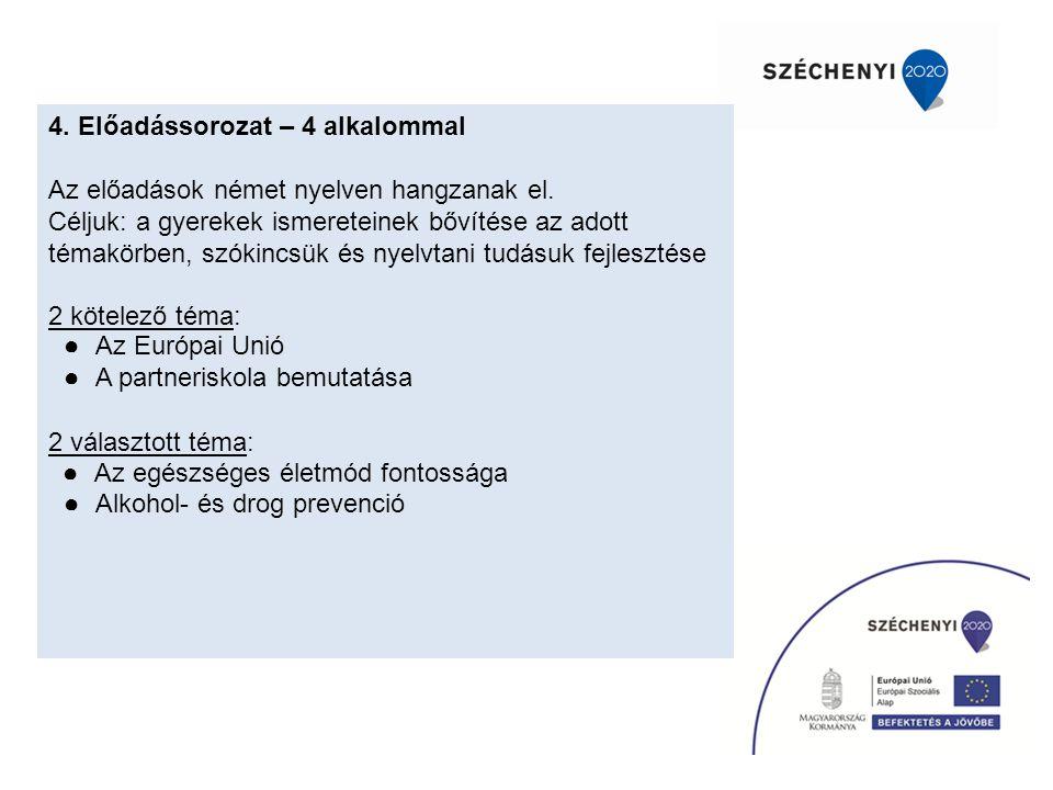 4.Előadássorozat – 4 alkalommal Az előadások német nyelven hangzanak el.