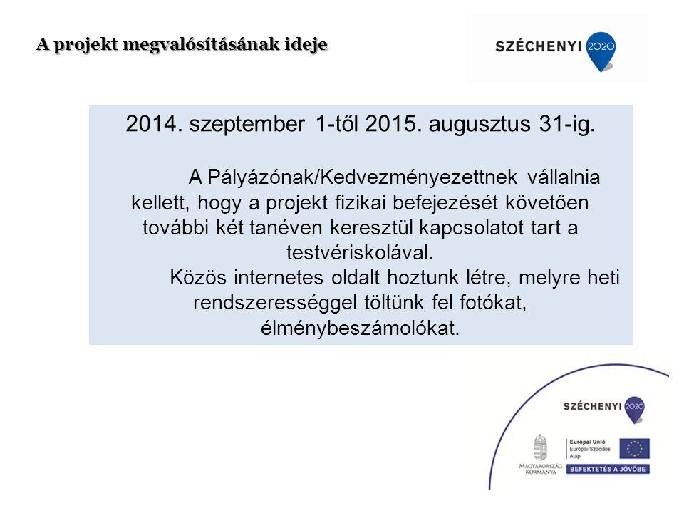 A projekt megvalósításának ideje 2014.szeptember 1-től 2015.