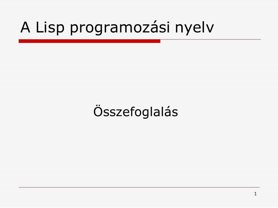 1 A Lisp programozási nyelv Összefoglalás