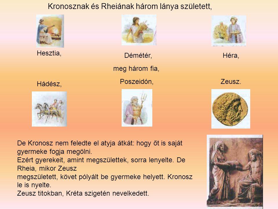 Kronosznak és Rheiának három lánya született, meg három fia, De Kronosz nem feledte el atyja átkát: hogy őt is saját gyermeke fogja megölni.