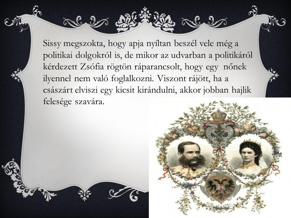 Sissynek újabb oka volt a szomorúságra első gyermekük Zsófia két éves korában meghalt.