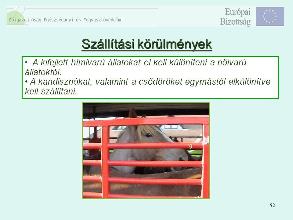 52 A kifejlett hímivarú állatokat el kell különíteni a nöivarú állatoktól. A kandisznókat, valamint a csődöröket egymástól elkülönítve kell szállítani