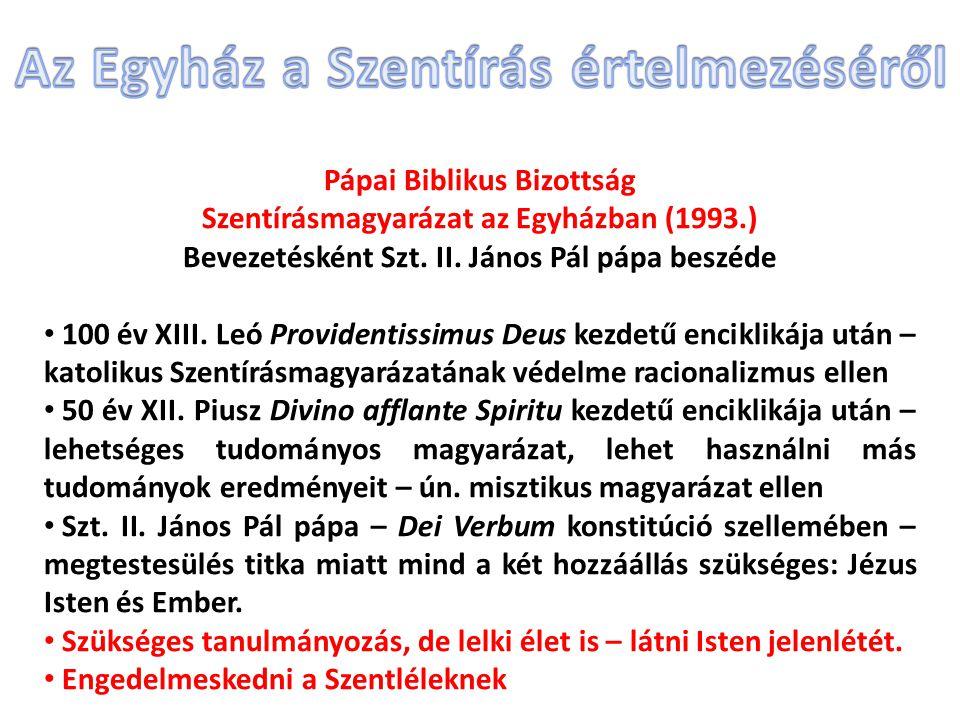 Pápai Biblikus Bizottság Szentírásmagyarázat az Egyházban (1993.) Bevezetésként Szt.