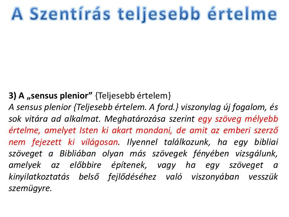"""3) A """"sensus plenior {Teljesebb értelem} A sensus plenior {Teljesebb értelem."""