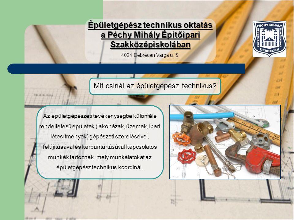 Mit csinál az épületgépész technikus? Az épületgépészeti tevékenységbe különféle rendeltetésű épületek (lakóházak, üzemek, ipari létesítmények) gépész