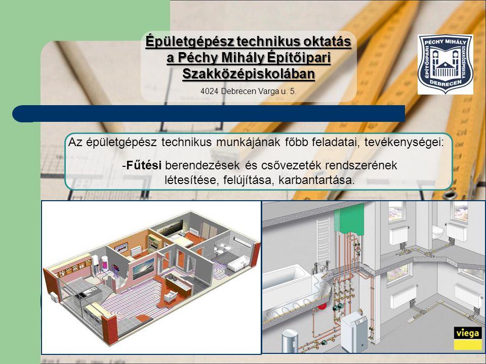 -Fűtési berendezések és csővezeték rendszerének létesítése, felújítása, karbantartása. Az épületgépész technikus munkájának főbb feladatai, tevékenysé