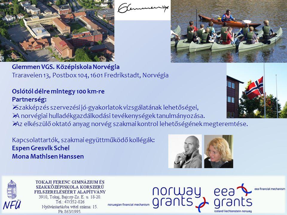 Glemmen VGS. Középiskola Norvégia Traraveien 13, Postbox 104, 1601 Fredrikstadt, Norvégia Oslótól délre mintegy 100 km-re Partnerség:  Szakképzés sze
