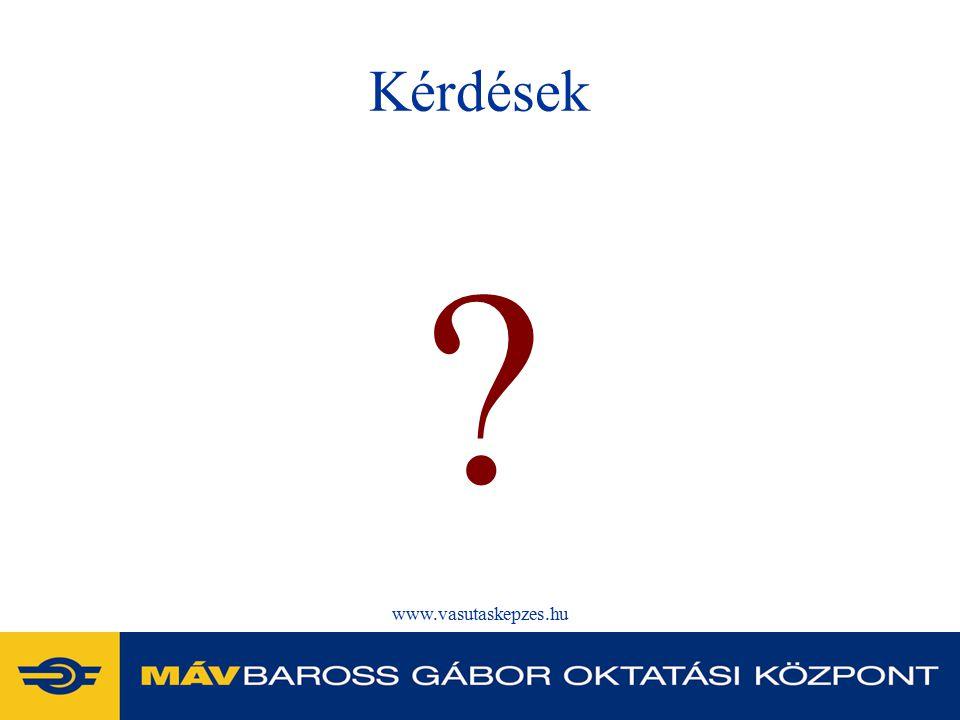 www.vasutaskepzes.hu Kérdések ?