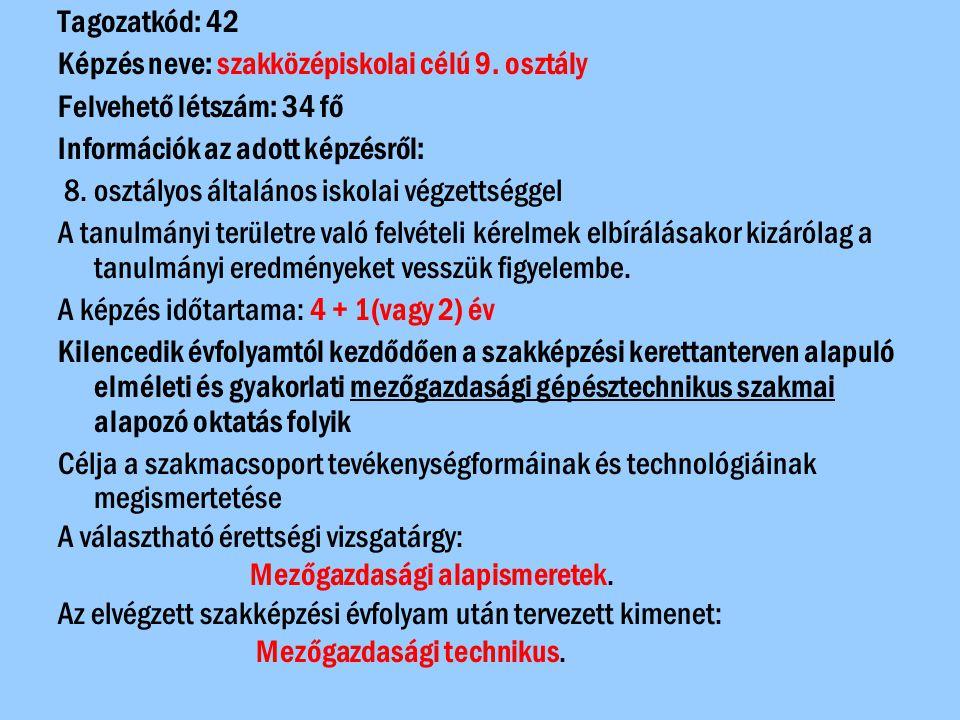 Tagozatkód: 43 Képzés neve: mezőgazdasági gépész szakképzési célú 9.