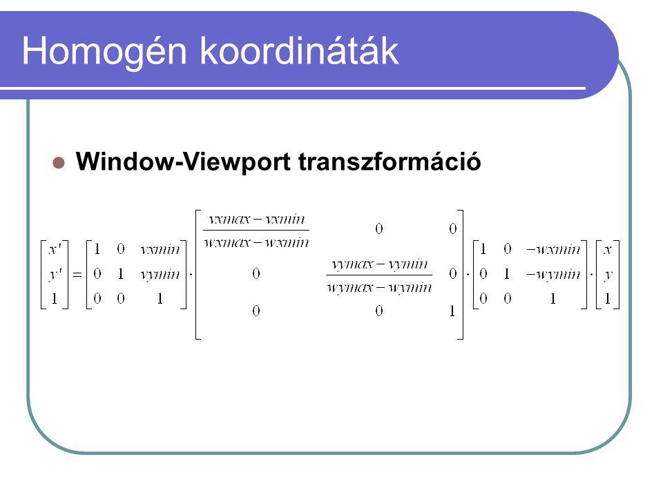 Homogén koordináták Window-Viewport transzformáció