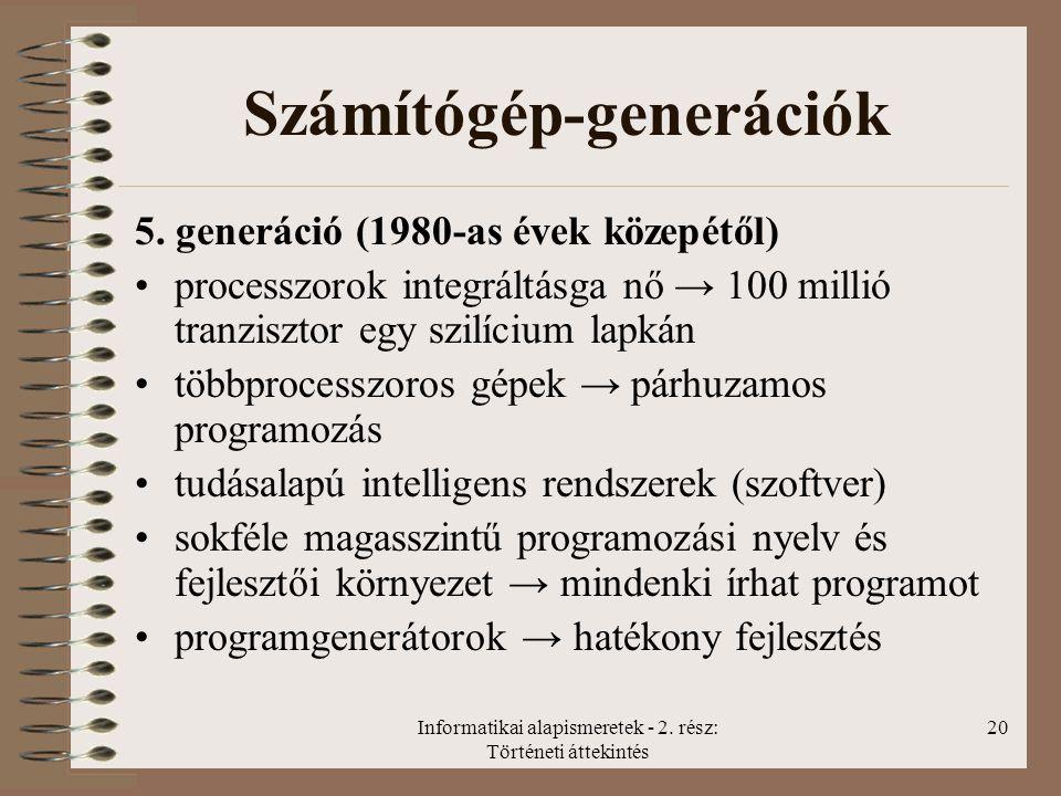 Informatikai alapismeretek - 2.rész: Történeti áttekintés 20 Számítógép-generációk 5.