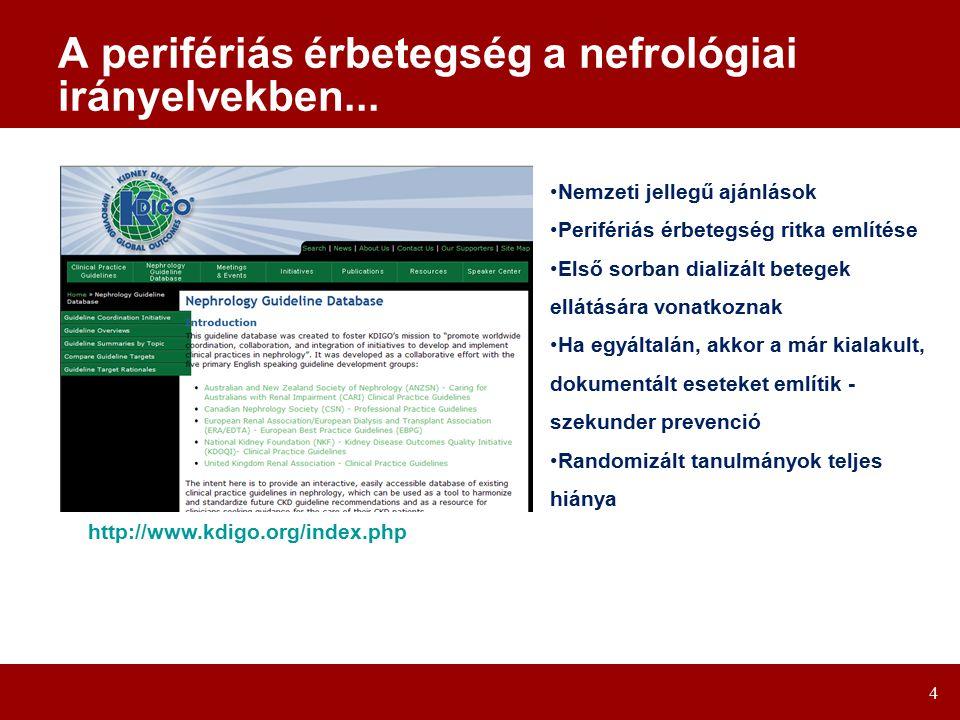 4 A perifériás érbetegség a nefrológiai irányelvekben...