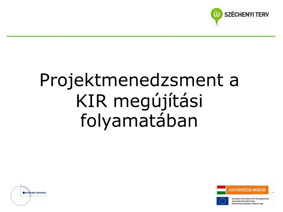 . Projektmenedzsment a KIR megújítási folyamatában
