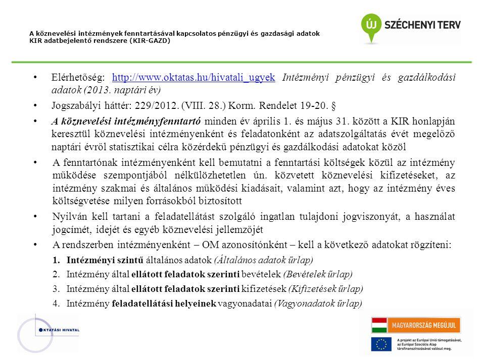 Elérhetőség: http://www.oktatas.hu/hivatali_ugyek Intézményi pénzügyi és gazdálkodási adatok (2013.
