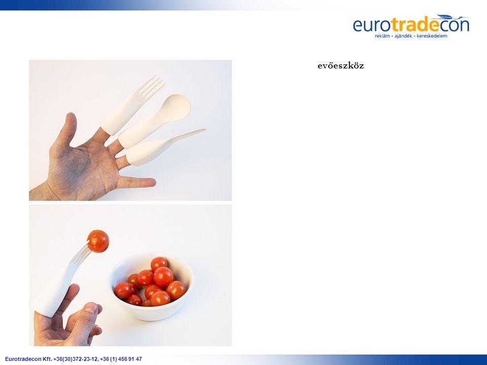 Eurotradecon Kft. +36(30)372-23-12, +36 (1) 456 91 47 evőeszköz