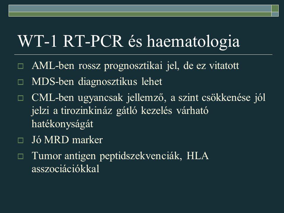 WT-1 RT-PCR és haematologia  AML-ben rossz prognosztikai jel, de ez vitatott  MDS-ben diagnosztikus lehet  CML-ben ugyancsak jellemző, a szint csökkenése jól jelzi a tirozinkináz gátló kezelés várható hatékonyságát  Jó MRD marker  Tumor antigen peptidszekvenciák, HLA asszociációkkal
