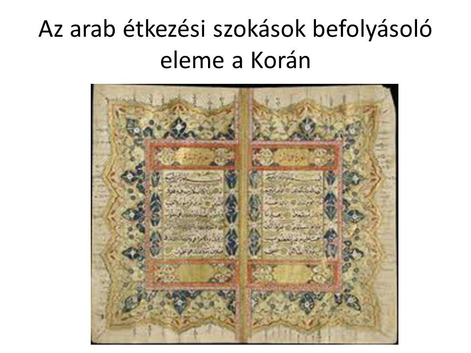Az arab étkezési szokások befolyásoló eleme a Korán