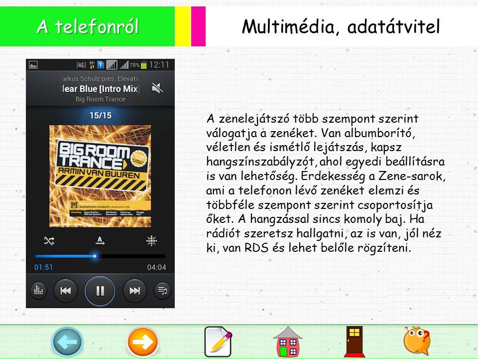 Multimédia, adatátvitel A telefonról A zenelejátszó több szempont szerint válogatja a zenéket.