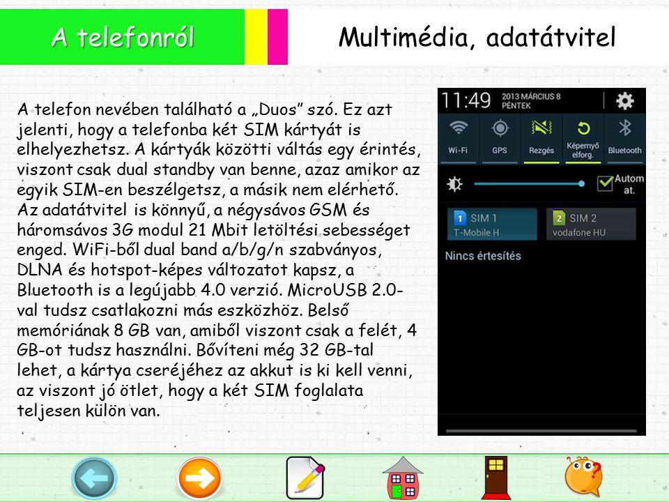 """Multimédia, adatátvitel A telefonról A telefon nevében található a """"Duos szó."""
