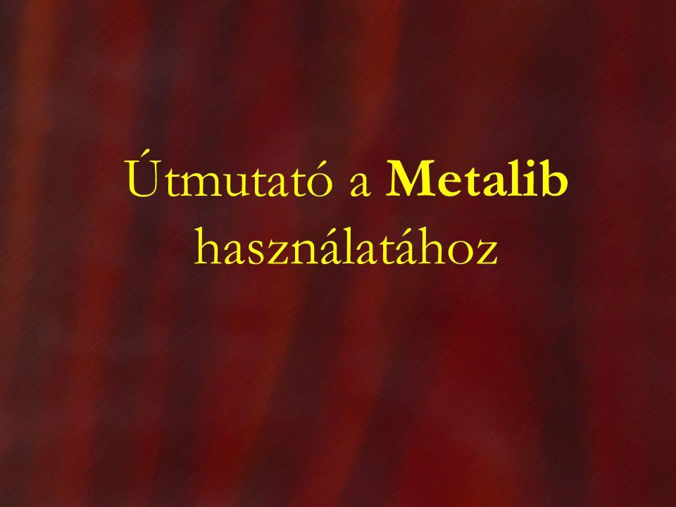 Útmutató a Metalib használatához