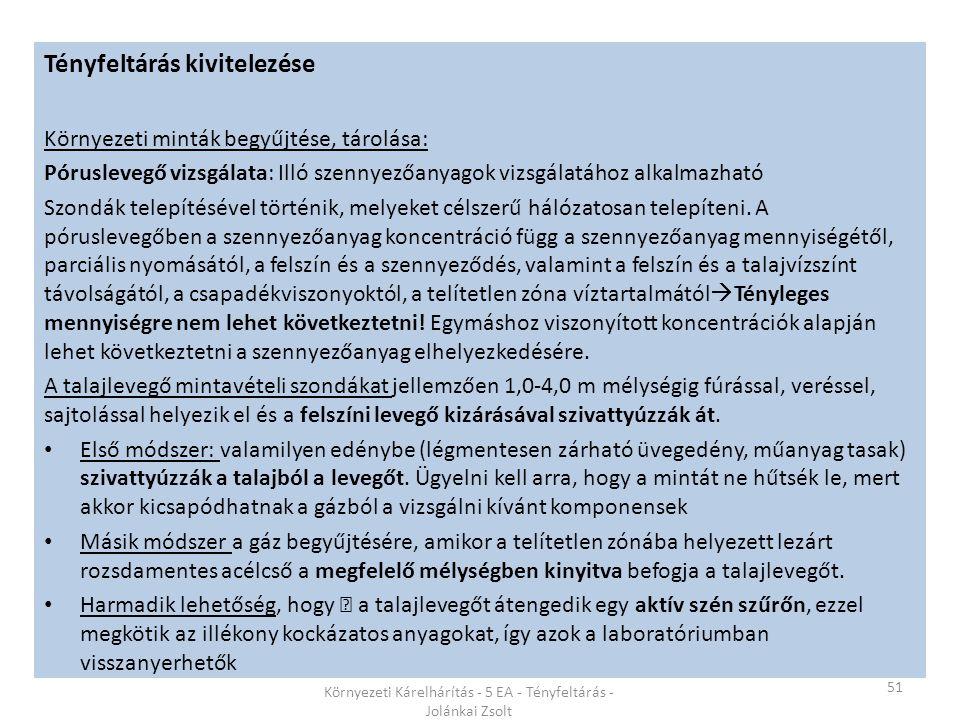 51 Környezeti Kárelhárítás - 5 EA - Tényfeltárás - Jolánkai Zsolt Tényfeltárás kivitelezése Környezeti minták begyűjtése, tárolása: Póruslevegő vizsgá