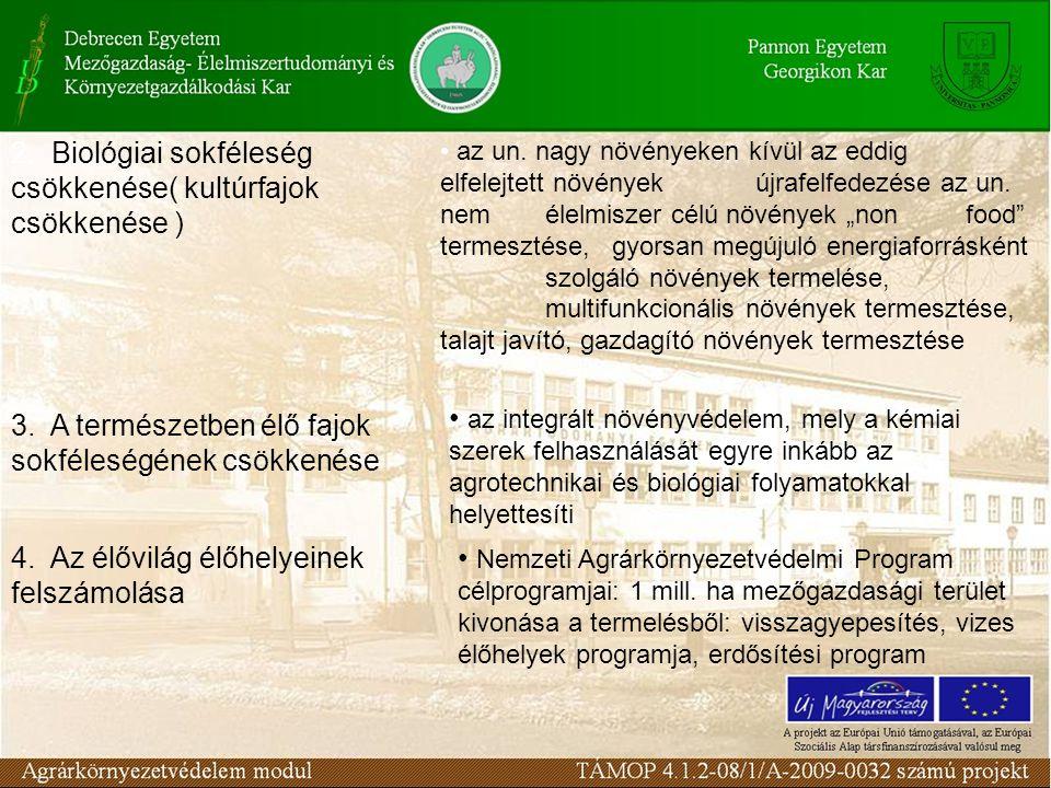 2. Biológiai sokféleség csökkenése( kultúrfajok csökkenése ) az un.