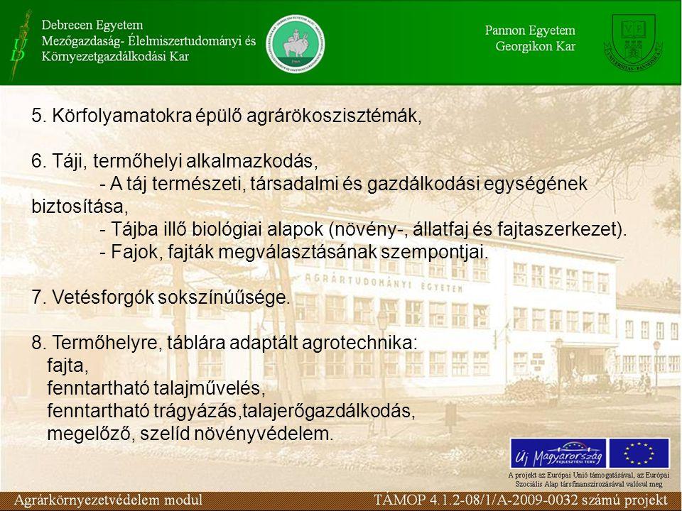 5. Körfolyamatokra épülő agrárökoszisztémák, 6.