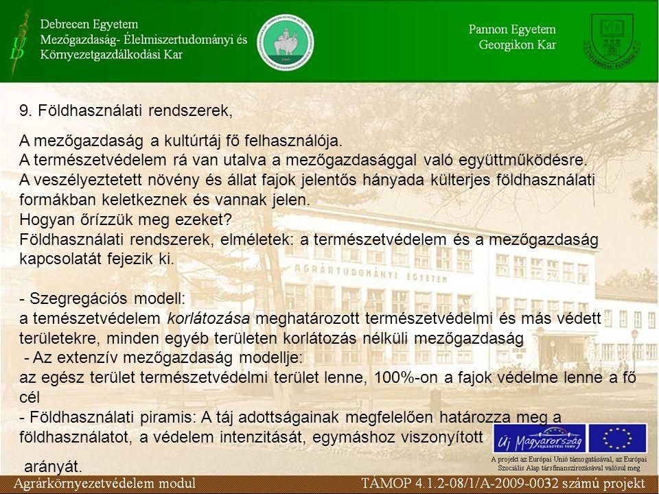 9. Földhasználati rendszerek, A mezőgazdaság a kultúrtáj fő felhasználója.