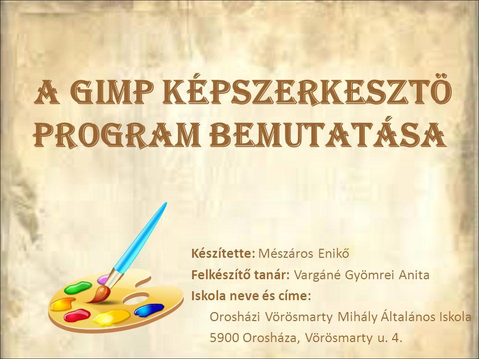 GIMP szó jelentése GIMP: GNU Image Manipulation Program