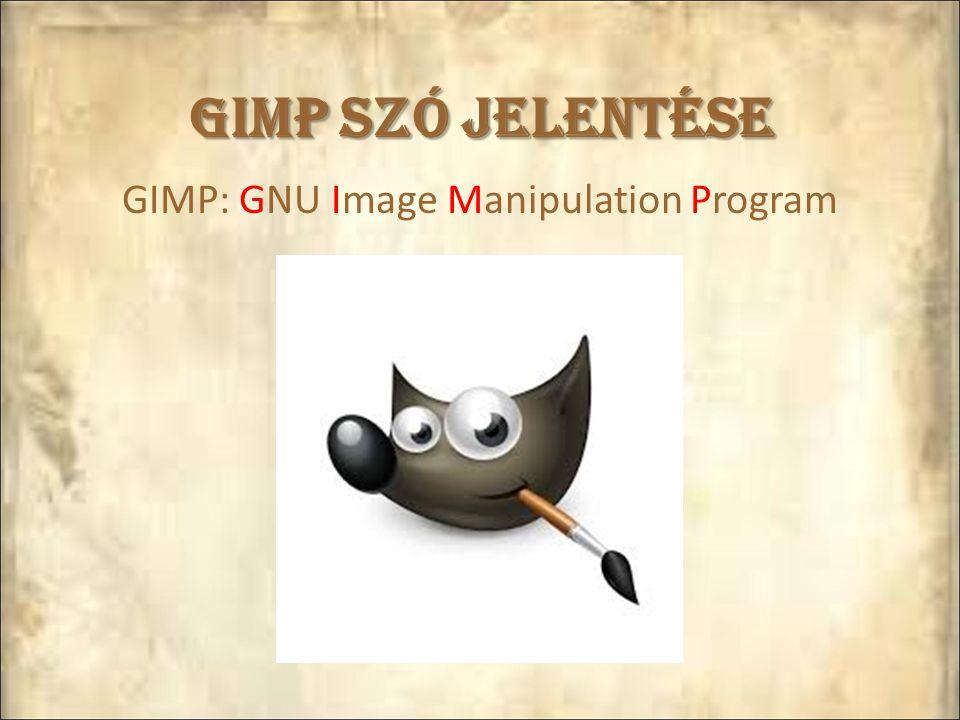 Források http://hup.hu/old/gimp/node16.html http://hu.wikipedia.org/wiki/GIMP#.C3.81ttekint.C3.A9s http://www.hotdog.hu/gimp/mi-is-az-a-gimp/ismerteto-24 http://www.kalauzolo.hu/foto-es-grafika/gimp-ingyenes- kepszerkeszt-es-grafikai-program/23-gimp-kepszerkeszto- program http://www.liaszerkesztesek.hu/kepszerkesztes/pluginok.html http://www.mimi.hu/informatika/platform.html