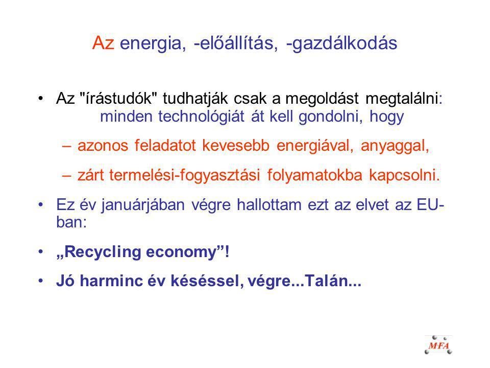 Az energia, -előállítás, -gazdálkodás Az