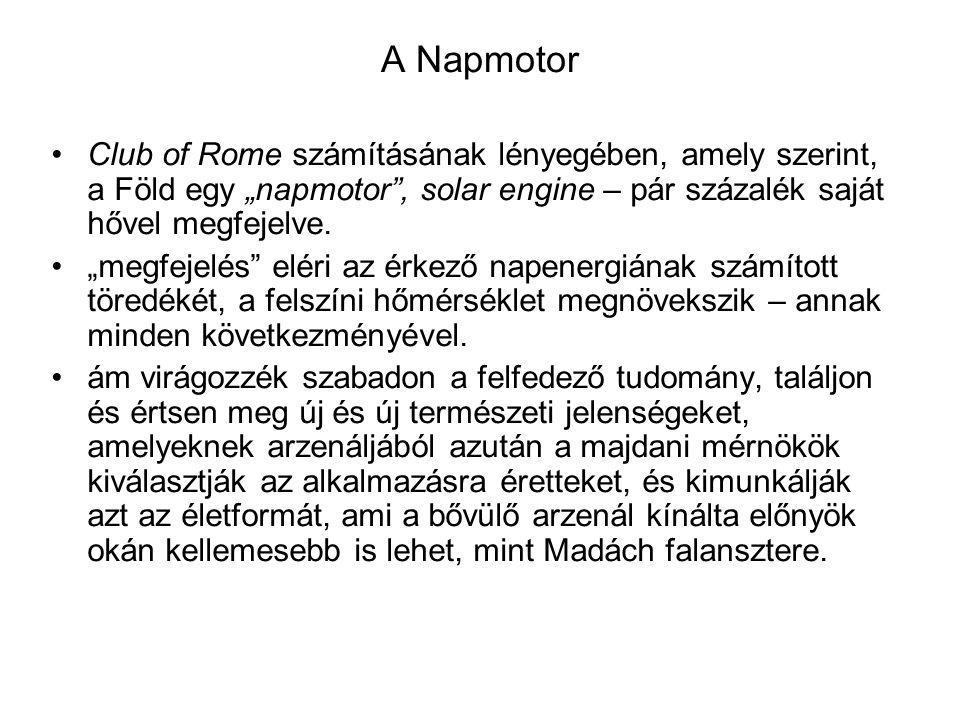 """A Napmotor Club of Rome számításának lényegében, amely szerint, a Föld egy """"napmotor"""", solar engine – pár százalék saját hővel megfejelve. """"megfejelés"""