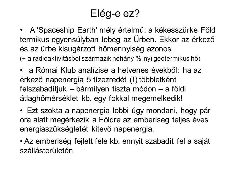 A 'Spaceship Earth' mély értelmű: a kékesszürke Föld termikus egyensúlyban lebeg az Űrben. Ekkor az érkező és az űrbe kisugárzott hőmennyiség azonos (