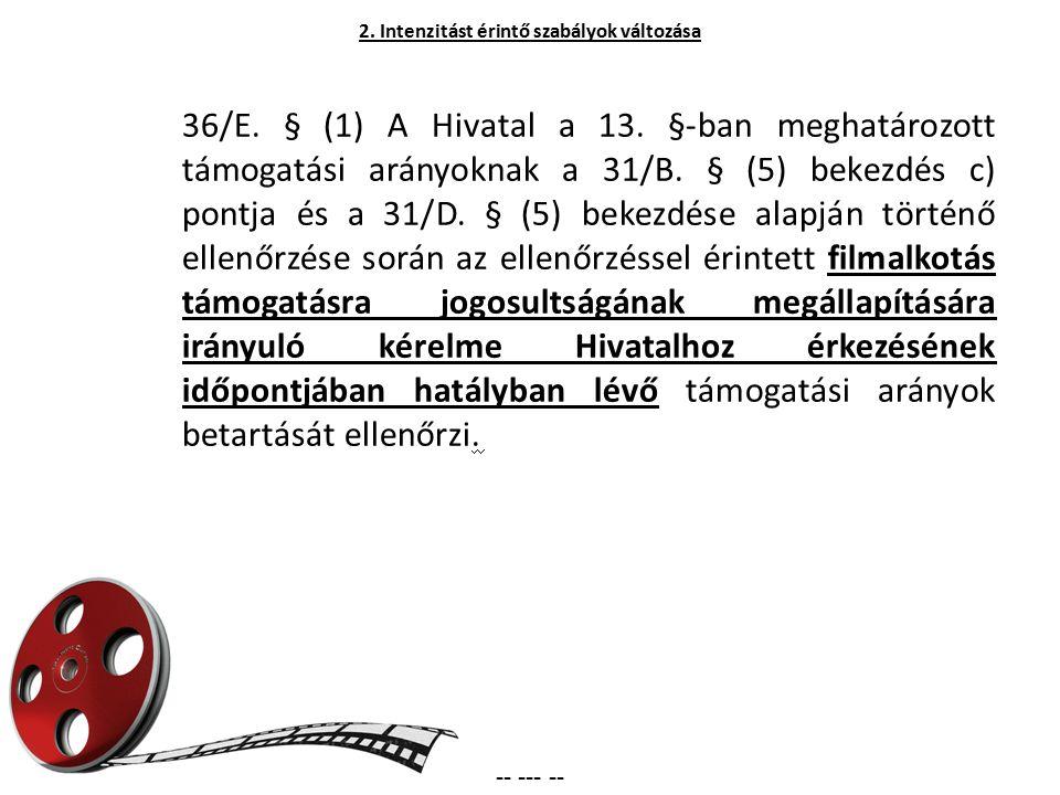 36/E. § (1) A Hivatal a 13. §-ban meghatározott támogatási arányoknak a 31/B. § (5) bekezdés c) pontja és a 31/D. § (5) bekezdése alapján történő elle