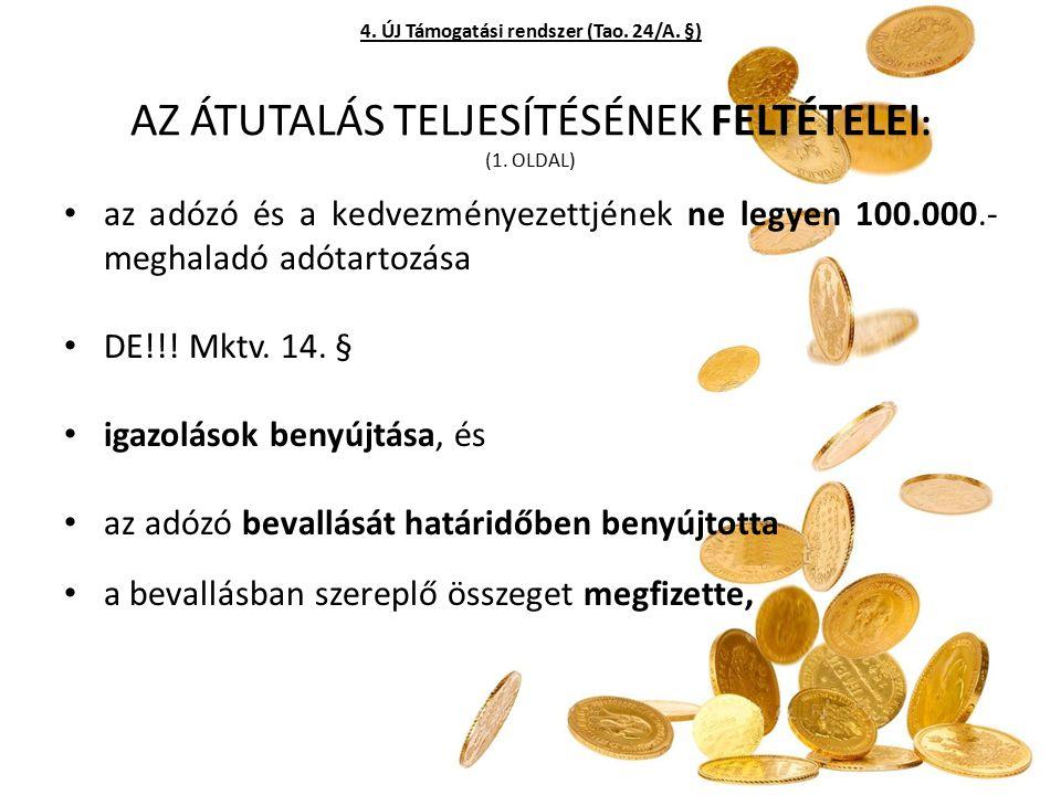 AZ ÁTUTALÁS TELJESÍTÉSÉNEK FELTÉTELEI : (1. OLDAL) az adózó és a kedvezményezettjének ne legyen 100.000.- meghaladó adótartozása DE!!! Mktv. 14. § iga