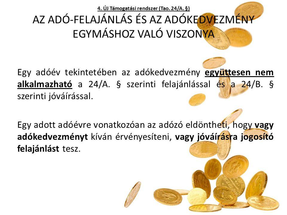 AZ ADÓ-FELAJÁNLÁS ÉS AZ ADÓKEDVEZMÉNY EGYMÁSHOZ VALÓ VISZONYA Egy adóév tekintetében az adókedvezmény együttesen nem alkalmazható a 24/A. § szerinti f