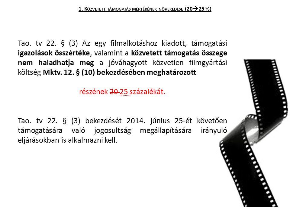 Érvényesítés: eltérő időpontbeli hatályba léptető rendelkezések okán  egyszeres elszámolású filmek havi / negyedéves elszámolású filmek 2014.