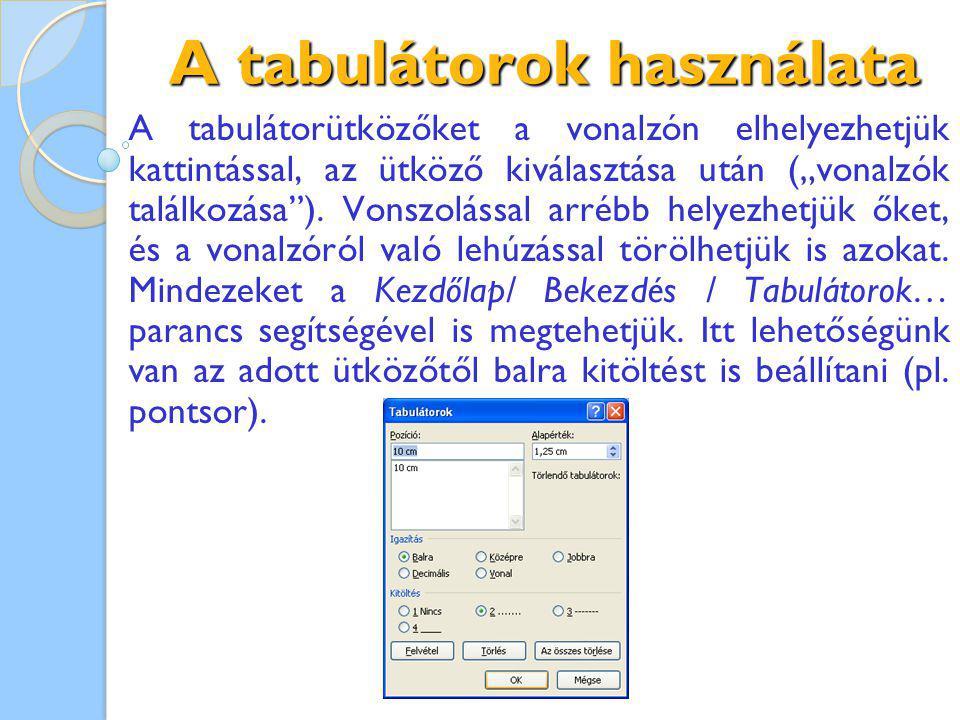 """A tabulátorok használata A tabulátorütközőket a vonalzón elhelyezhetjük kattintással, az ütköző kiválasztása után (""""vonalzók találkozása )."""