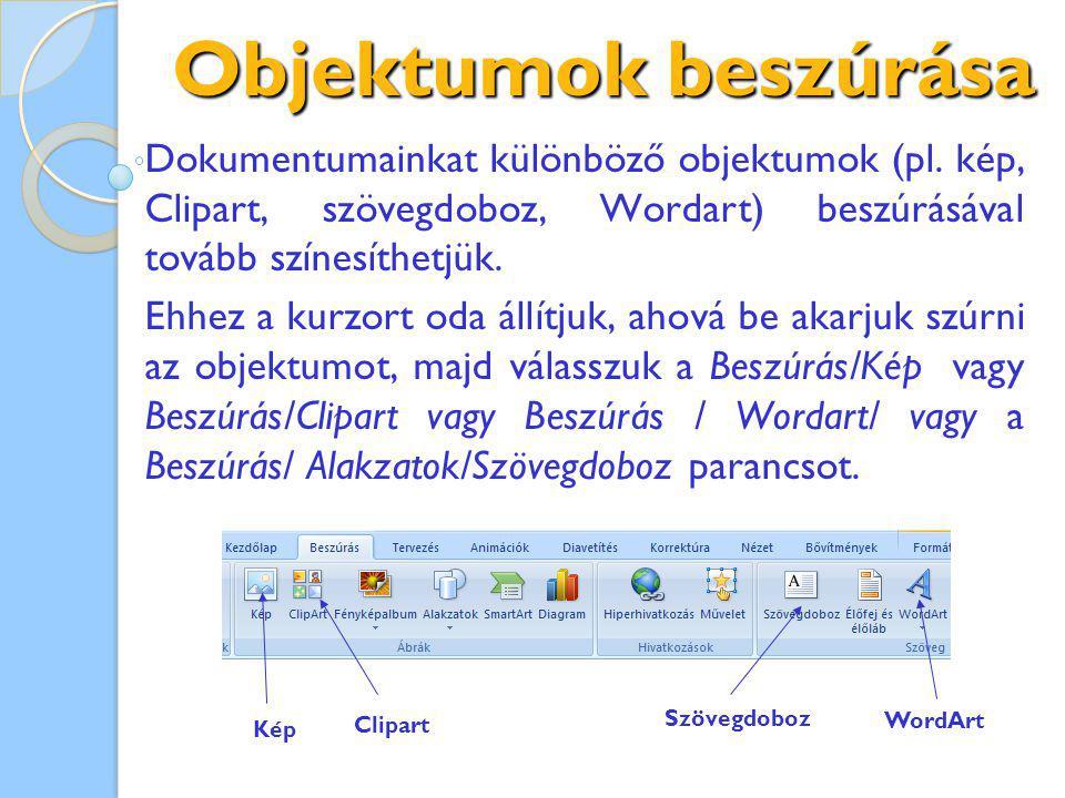 Objektumok beszúrása Dokumentumainkat különböző objektumok (pl.