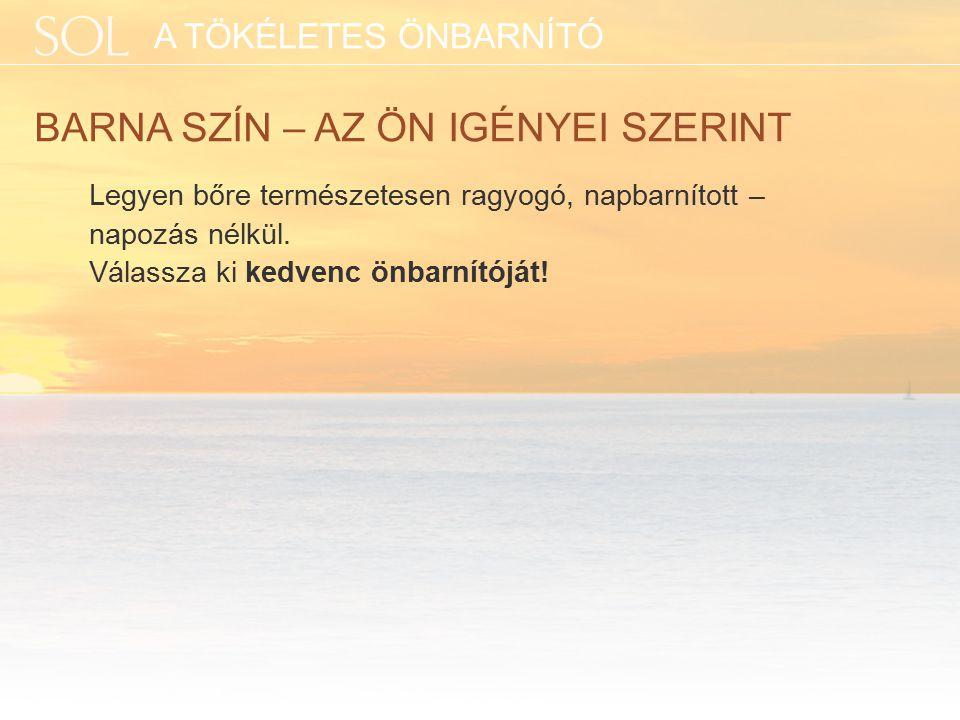 TOVÁBBFEJLESZTETT NAPOZÓK BŐRE BIZTONSÁGÁÉRT