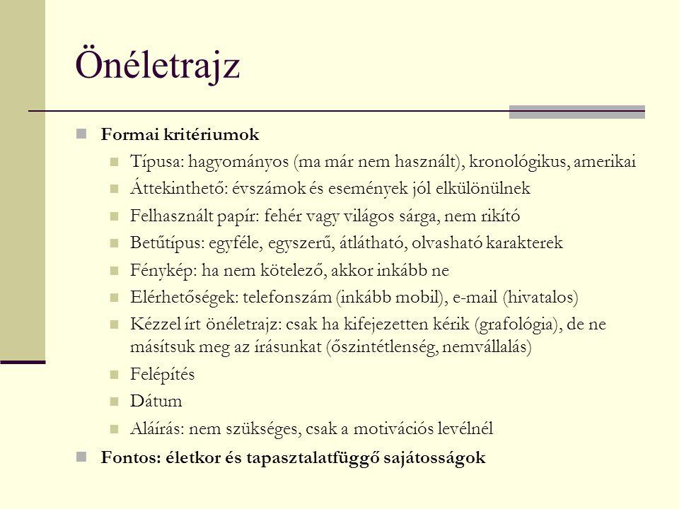 Önéletrajz Formai kritériumok Típusa: hagyományos (ma már nem használt), kronológikus, amerikai Áttekinthető: évszámok és események jól elkülönülnek F