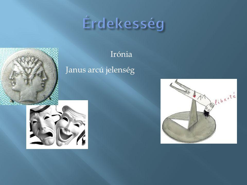 Irónia Janus arcú jelenség